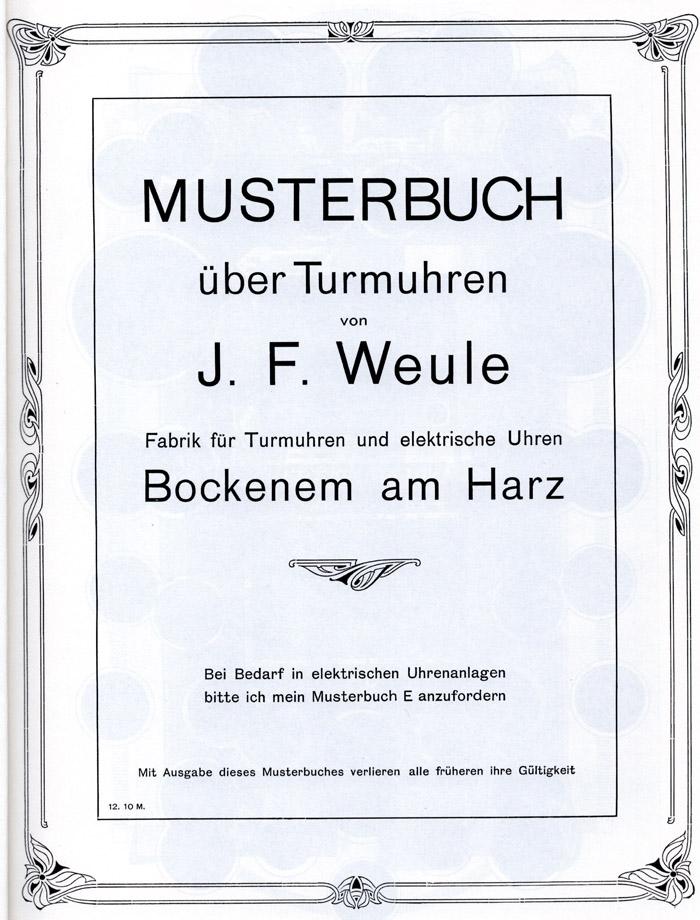 catalog - Musterbuch uber Turmuhren von J.F. Weule Fabrik fuer Turmuhren und Elektrische Uhren - Bockenem a. Harz | aprox. 1925