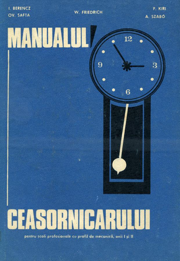 Manualul Ceasornicarului | anii I - II | 1981