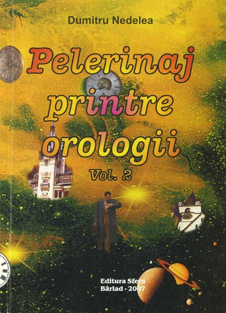 Pelerinaj printre orologii - vol. 2 | ed. Sfera | Barlad - 2007
